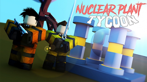 Nuclear Plant Tycoon - игра ROBLOX