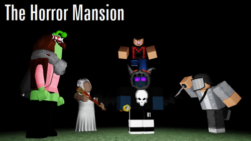 The Horror Mansion - игра ROBLOX