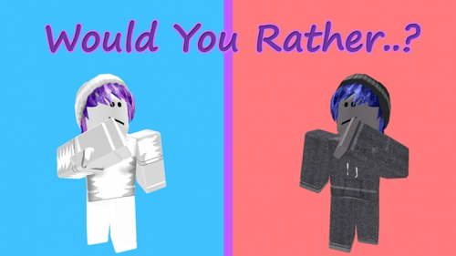 Would You Rather..? - игра ROBLOX